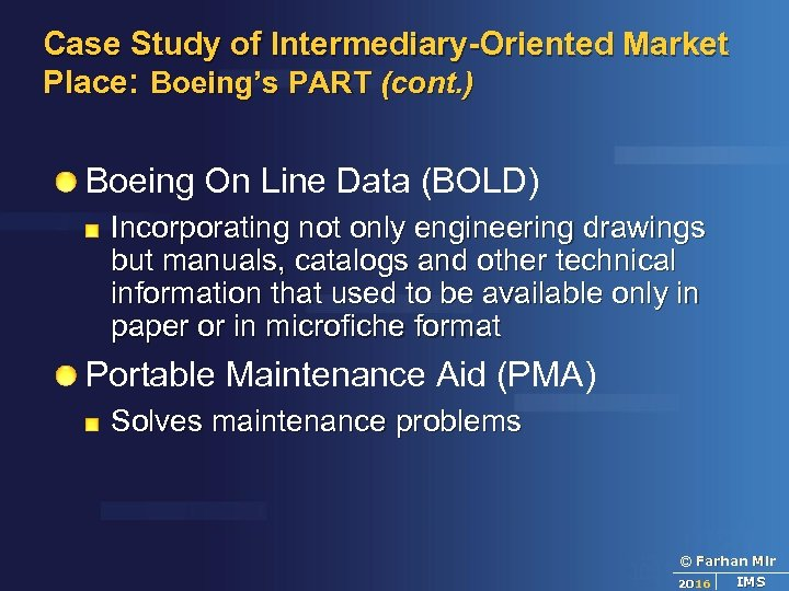 Case Study of Intermediary-Oriented Market Place: Boeing's PART (cont. ) Boeing On Line Data