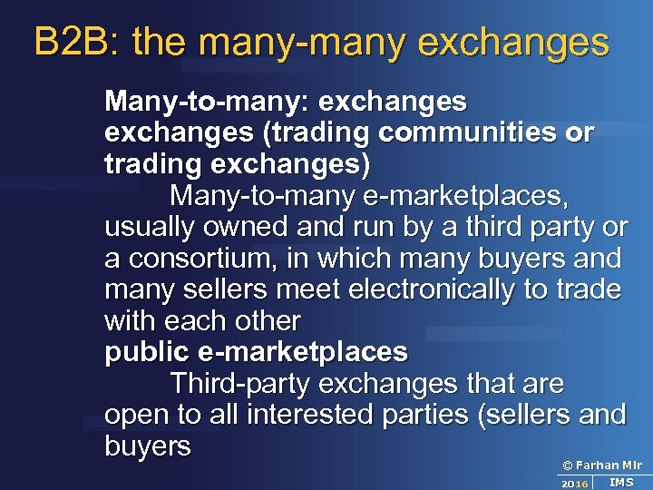 B 2 B: the many-many exchanges Many-to-many: exchanges (trading communities or trading exchanges) Many-to-many