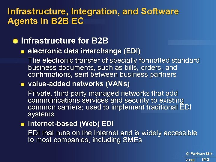 Infrastructure, Integration, and Software Agents In B 2 B EC Infrastructure for B 2