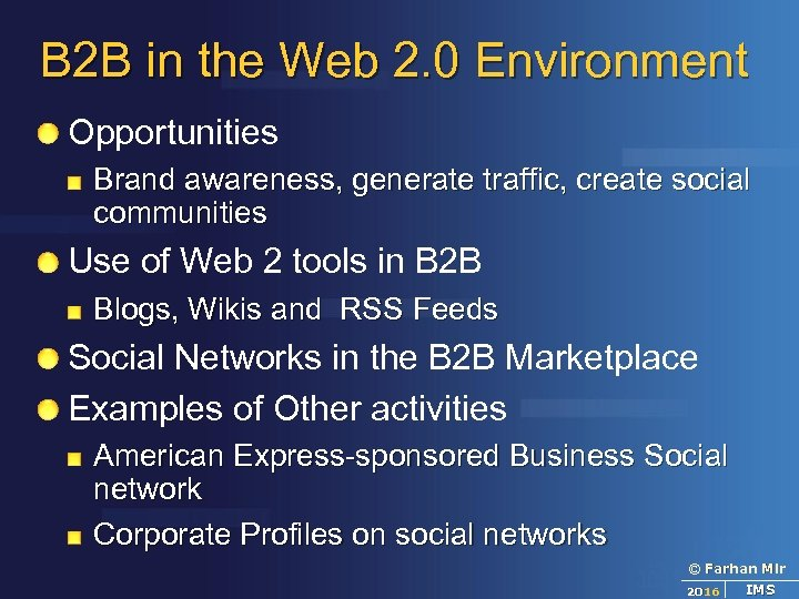 B 2 B in the Web 2. 0 Environment Opportunities Brand awareness, generate traffic,