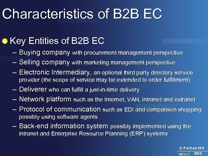 Characteristics of B 2 B EC Key Entities of B 2 B EC –