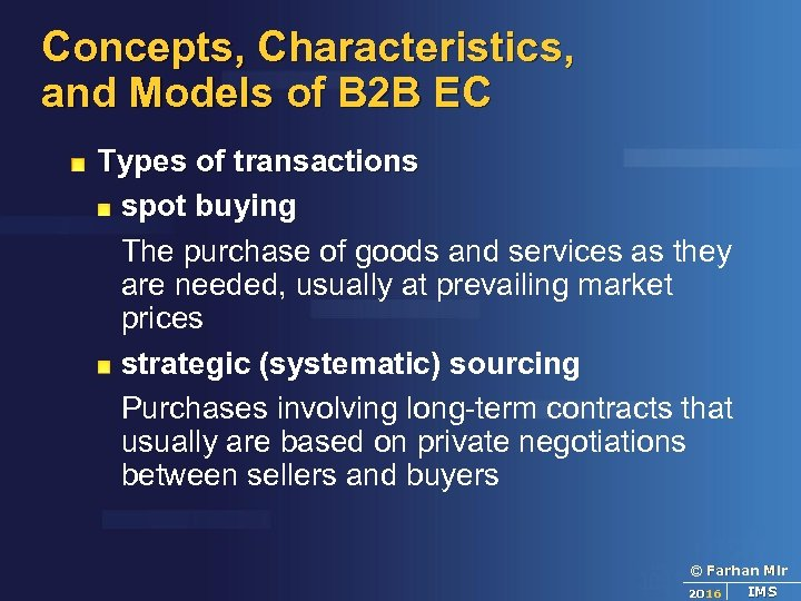 Concepts, Characteristics, and Models of B 2 B EC Types of transactions spot buying