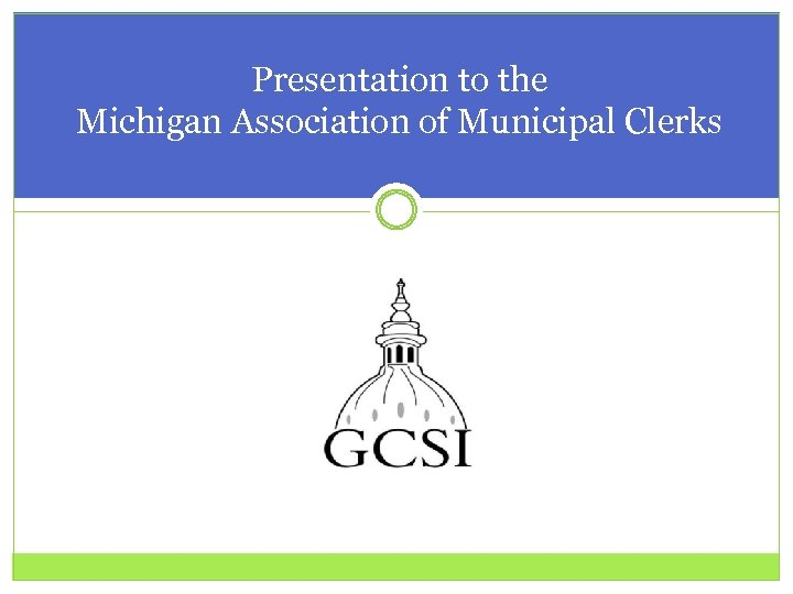 Presentation to the Michigan Association of Municipal Clerks
