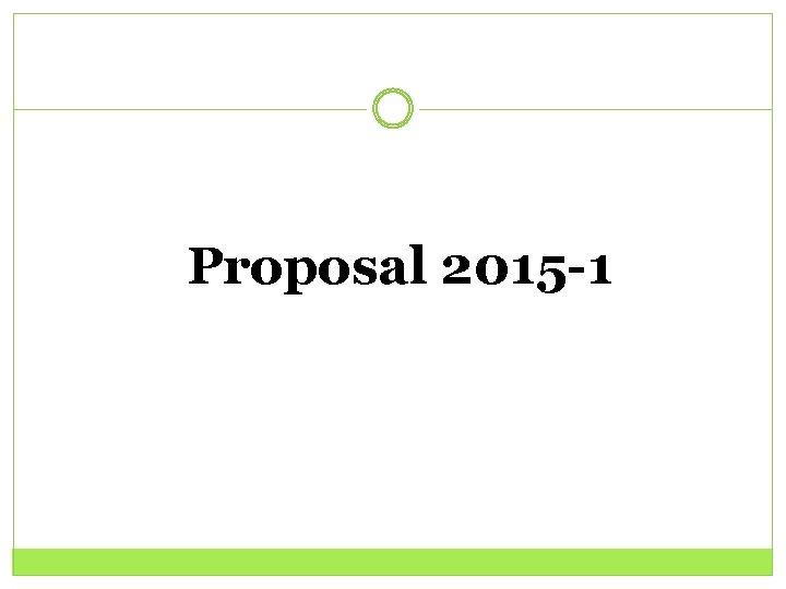 Proposal 2015 -1