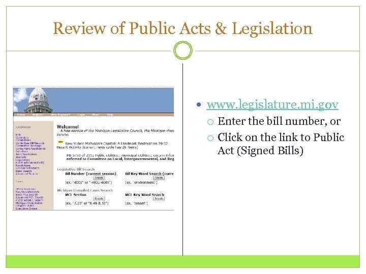 Review of Public Acts & Legislation www. legislature. mi. gov Enter the bill number,