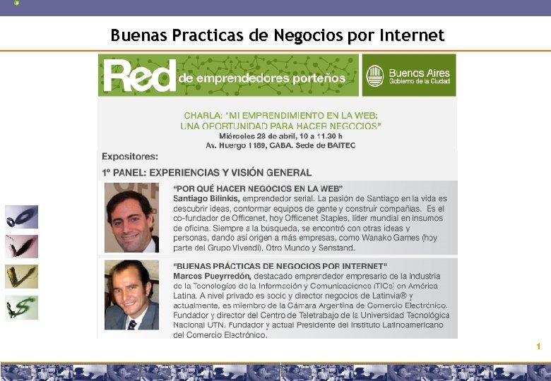 Buenas Practicas de Negocios por Internet 1 Copyright © 2008 Marcos Pueyrredon <mpueyrredon@consultagroup. com>