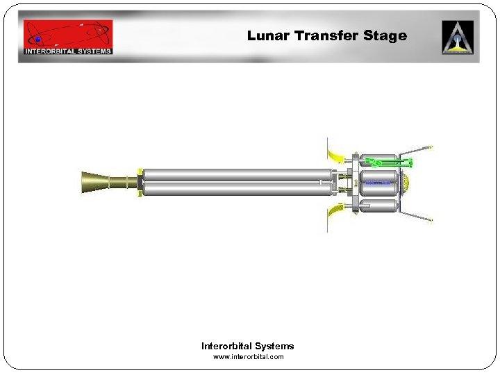 Lunar Transfer Stage Interorbital Systems www. interorbital. com