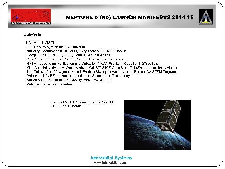 NEPTUNE 5 (N 5) LAUNCH MANIFESTS 2014 -16 Cube. Sats UC Irvine, UCISAT 1