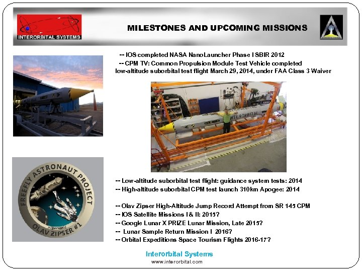MILESTONES AND UPCOMING MISSIONS -- IOS completed NASA Nano. Launcher Phase I SBIR 2012