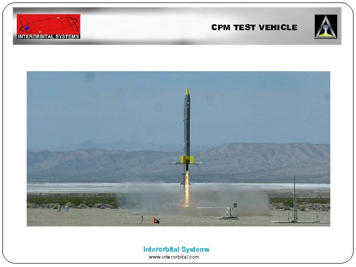 CPM TEST VEHICLE Interorbital Systems www. interorbital. com