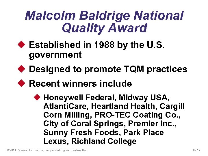 Malcolm Baldrige National Quality Award u Established in 1988 by the U. S. government