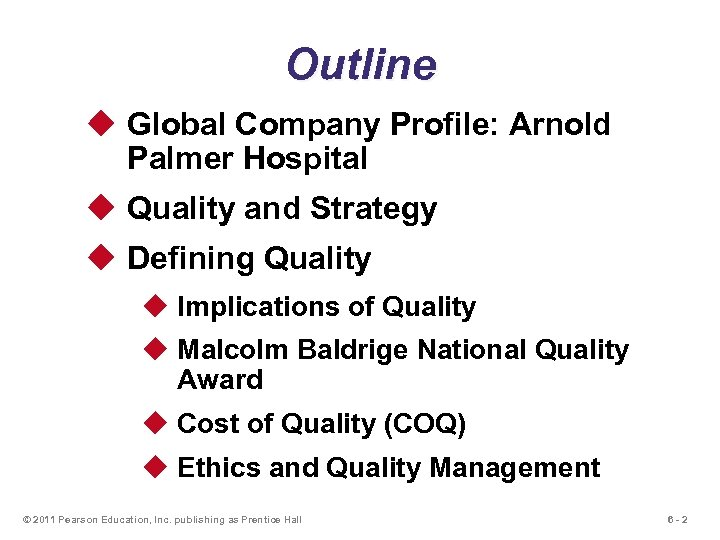 Outline u Global Company Profile: Arnold Palmer Hospital u Quality and Strategy u Defining