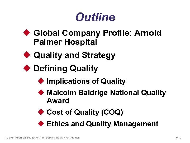 Outline u Global Company Profile: Arnold Palmer Hospital u Quality and Strategy u Defining
