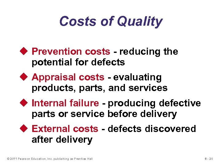 Costs of Quality u Prevention costs - reducing the potential for defects u Appraisal