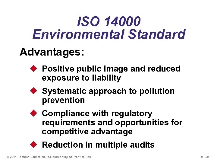 ISO 14000 Environmental Standard Advantages: u Positive public image and reduced exposure to liability