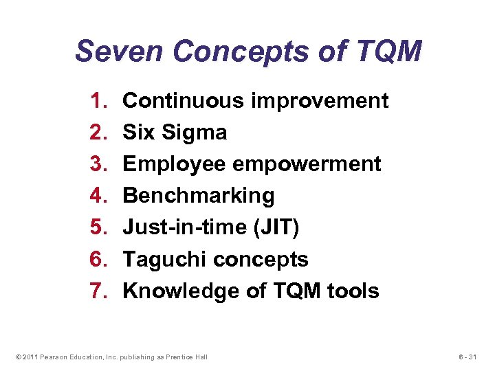 Seven Concepts of TQM 1. 2. 3. 4. 5. 6. 7. Continuous improvement Six