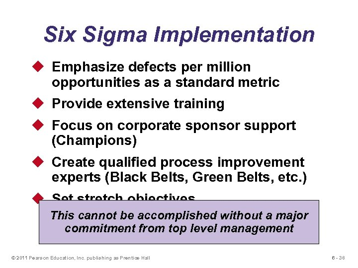 Six Sigma Implementation u Emphasize defects per million opportunities as a standard metric u