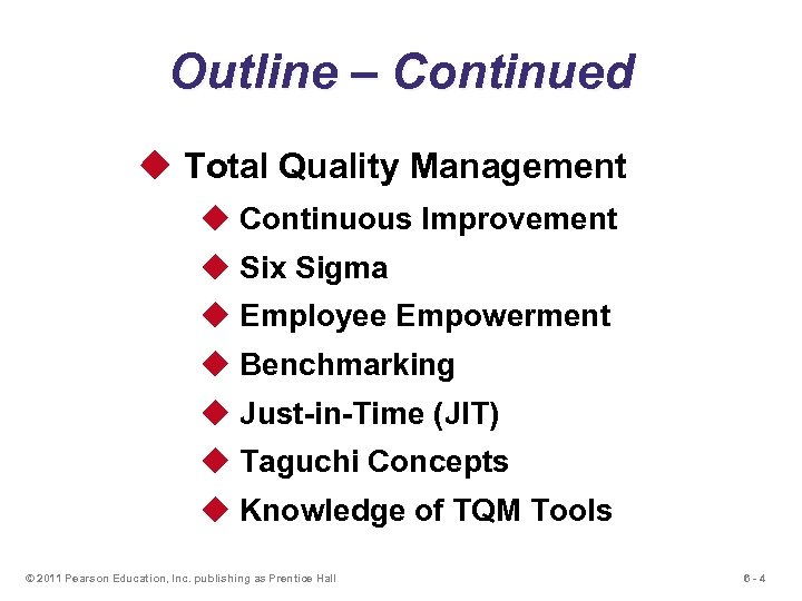 Outline – Continued u Total Quality Management u Continuous Improvement u Six Sigma u