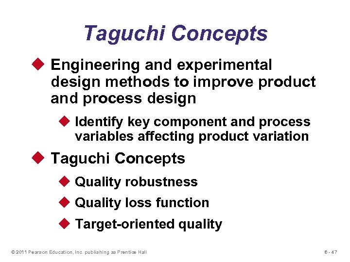 Taguchi Concepts u Engineering and experimental design methods to improve product and process design