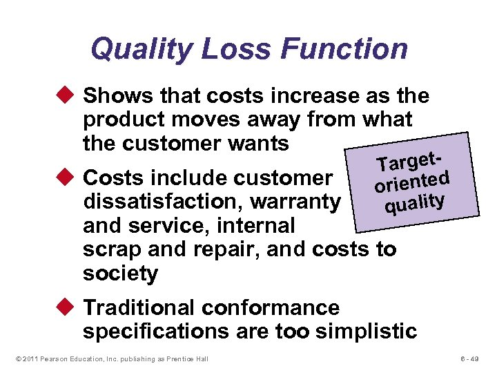 Quality Loss Function u Shows that costs increase as the product moves away from