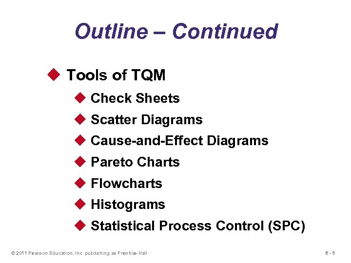 Outline – Continued u Tools of TQM u Check Sheets u Scatter Diagrams u