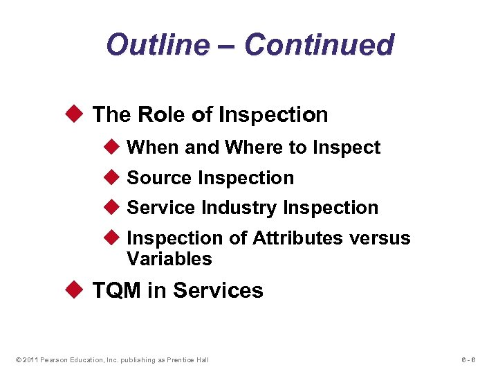 Outline – Continued u The Role of Inspection u When and Where to Inspect