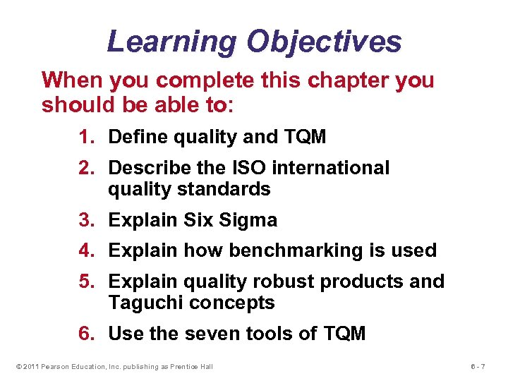 Learning Objectives When you complete this chapter you should be able to: 1. Define