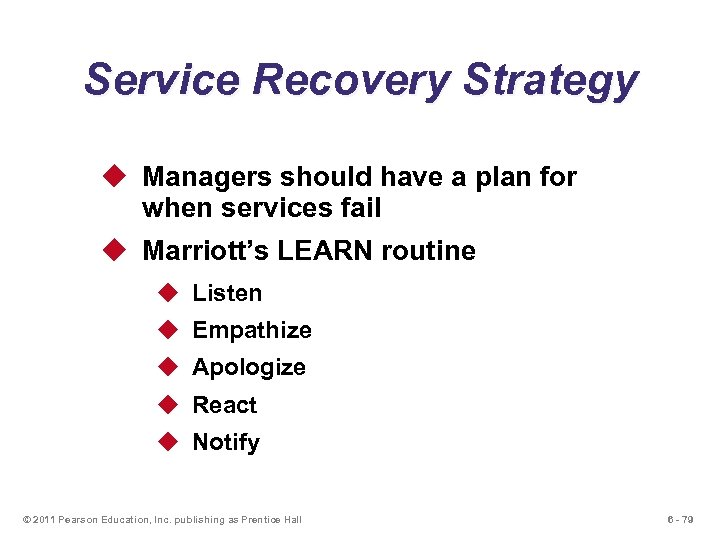 Service Recovery Strategy u Managers should have a plan for when services fail u