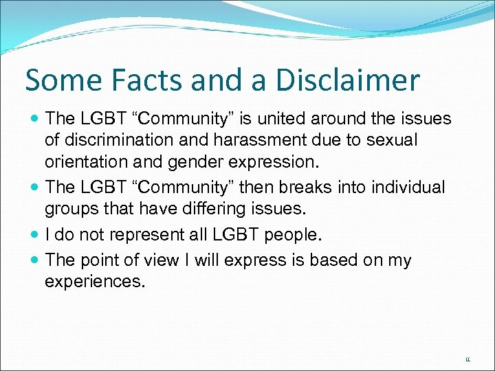 """Some Facts and a Disclaimer The LGBT """"Community"""" is united around the issues of"""