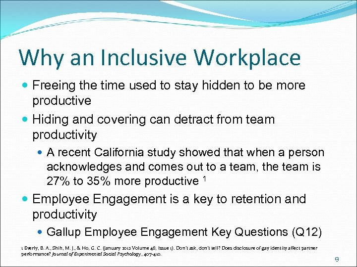 Why an Inclusive Workplace Freeing the time used to stay hidden to be more