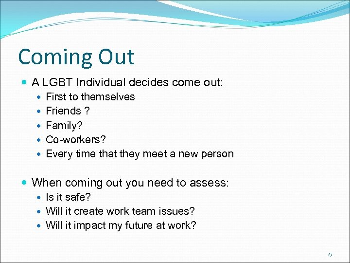 Coming Out A LGBT Individual decides come out: First to themselves Friends ? Family?