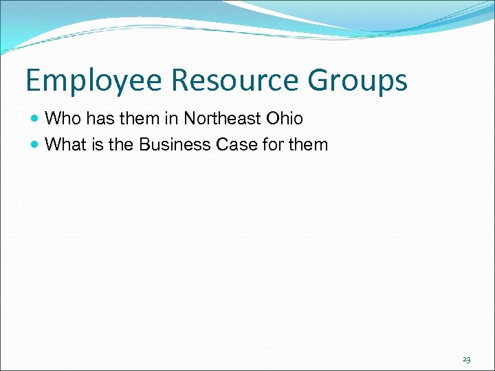 Employee Resource Groups Who has them in Northeast Ohio What is the Business Case