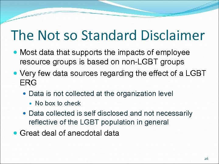 The Not so Standard Disclaimer Most data that supports the impacts of employee resource