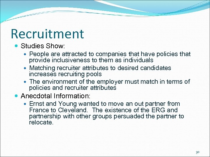 Recruitment Studies Show: People are attracted to companies that have policies that provide inclusiveness