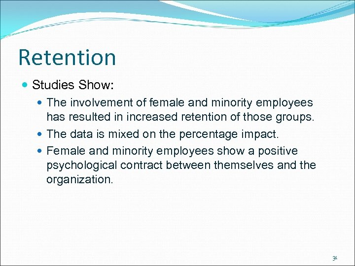 Retention Studies Show: The involvement of female and minority employees has resulted in increased