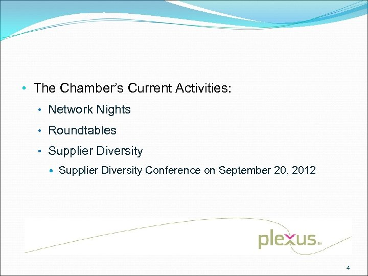 • The Chamber's Current Activities: • Network Nights • Roundtables • Supplier Diversity