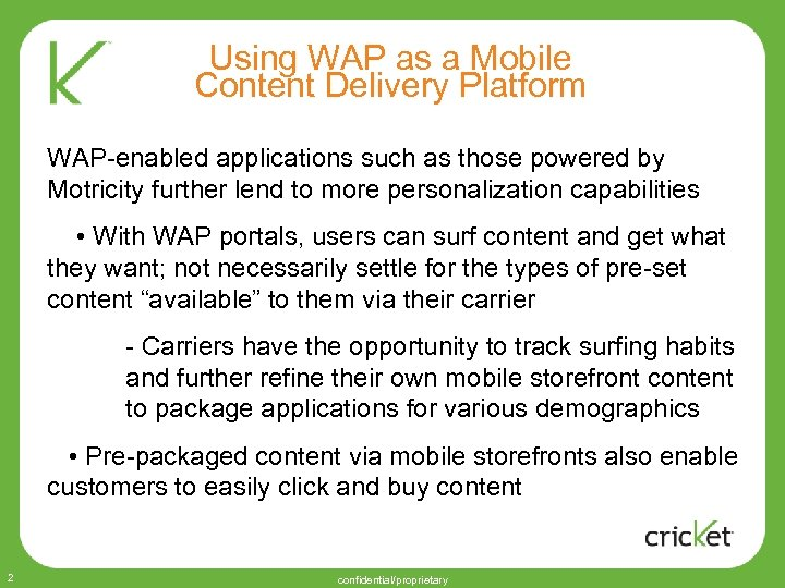 Using WAP as a Mobile Content Delivery Platform WAP-enabled applications such as those powered