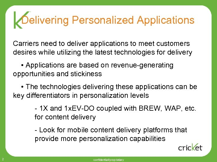 Delivering Personalized Applications Carriers need to deliver applications to meet customers desires while utilizing