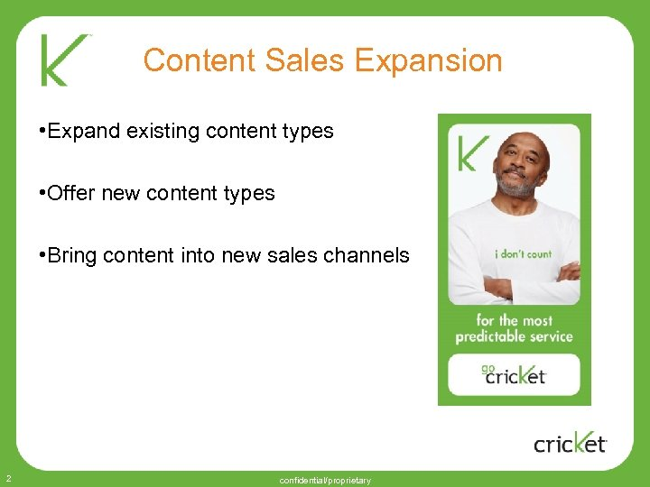 Content Sales Expansion • Expand existing content types • Offer new content types •