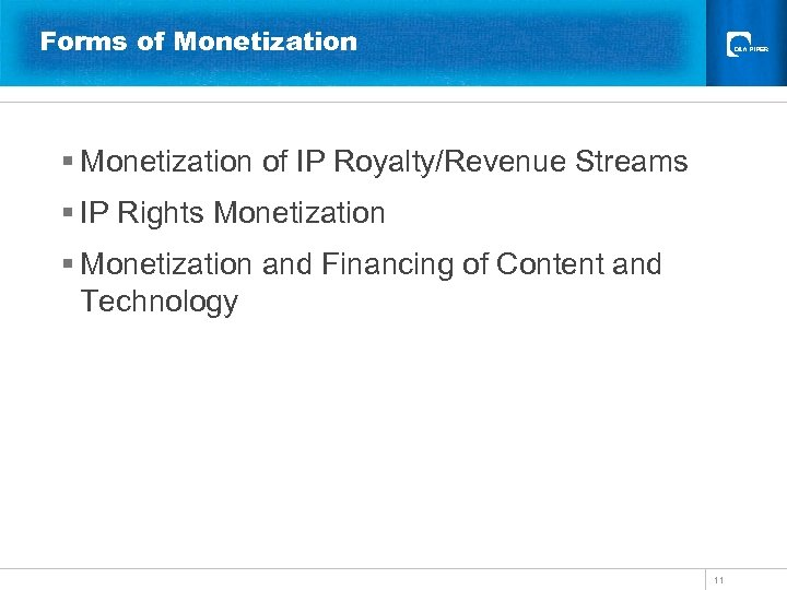 Forms of Monetization § Monetization of IP Royalty/Revenue Streams § IP Rights Monetization §