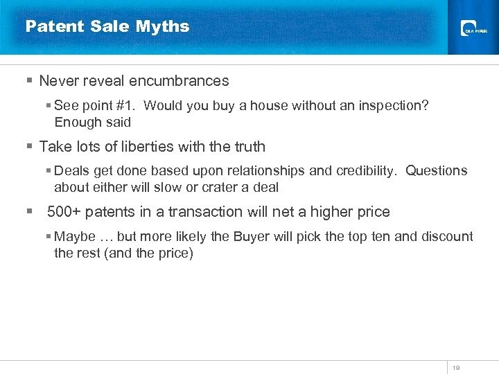 Patent Sale Myths § Never reveal encumbrances § See point #1. Would you buy