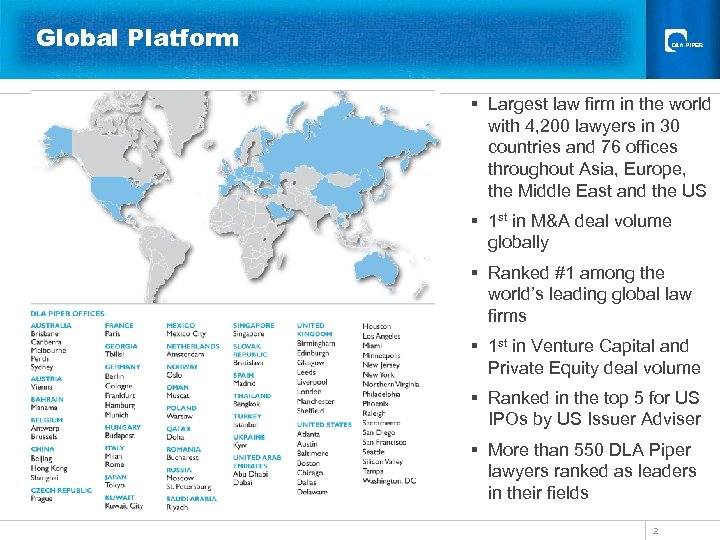Global Platform § Largest law firm in the world with 4, 200 lawyers in