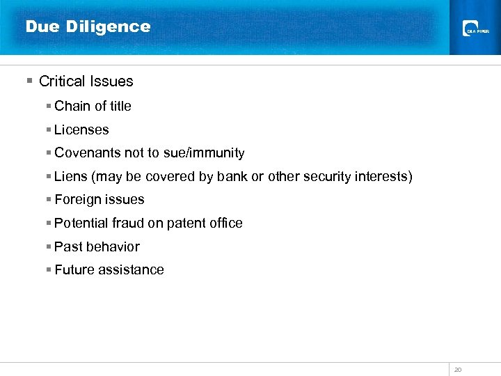 Due Diligence § Critical Issues § Chain of title § Licenses § Covenants not