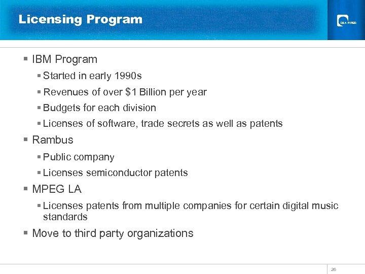 Licensing Program § IBM Program § Started in early 1990 s § Revenues of