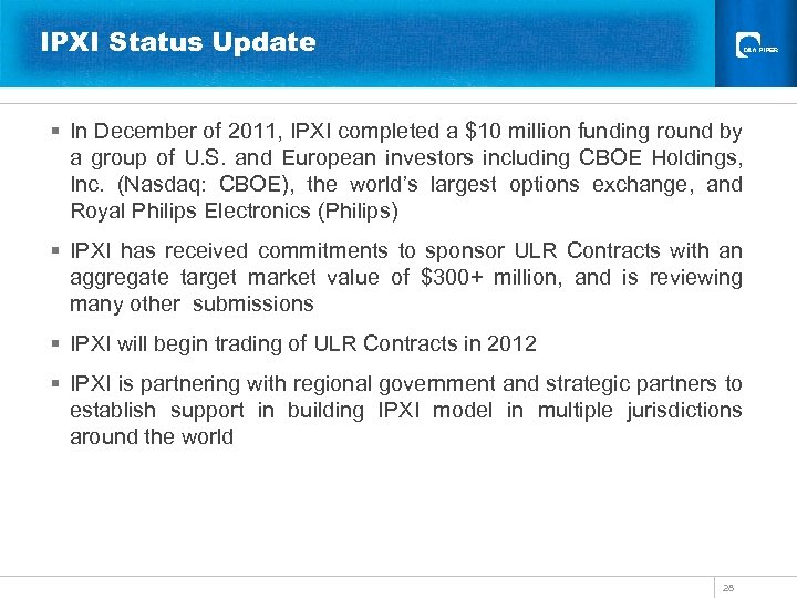 IPXI Status Update § In December of 2011, IPXI completed a $10 million funding