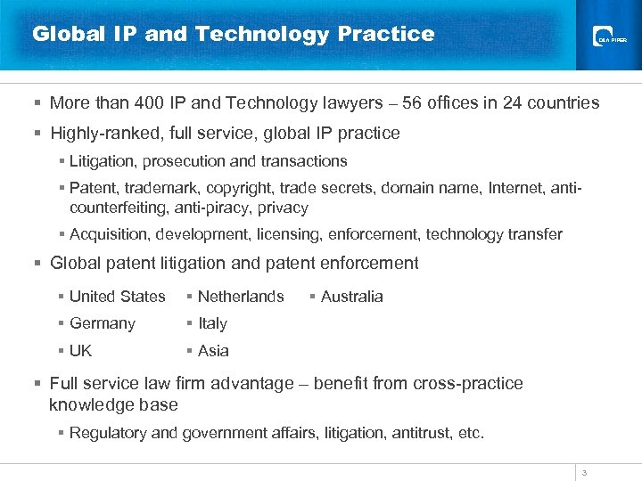 Global IP and Technology Practice § More than 400 IP and Technology lawyers –