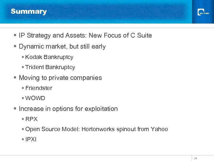 Summary § IP Strategy and Assets: New Focus of C Suite § Dynamic market,