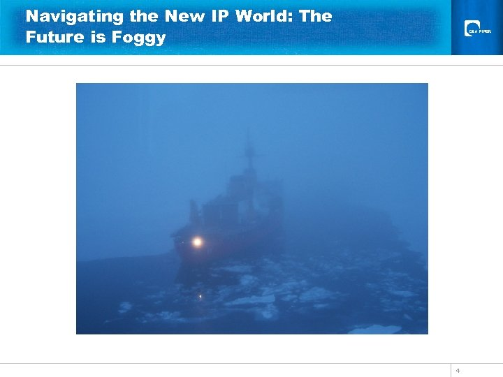 Navigating the New IP World: The Future is Foggy 4