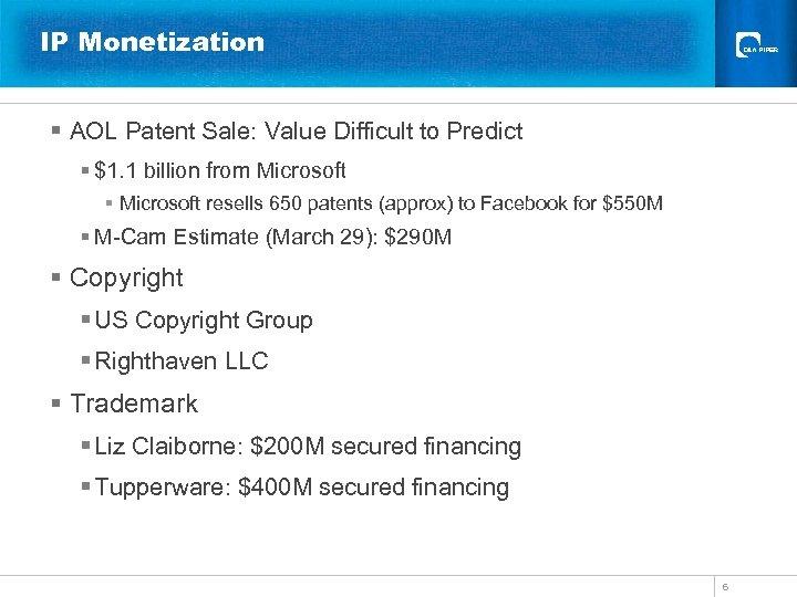 IP Monetization § AOL Patent Sale: Value Difficult to Predict § $1. 1 billion