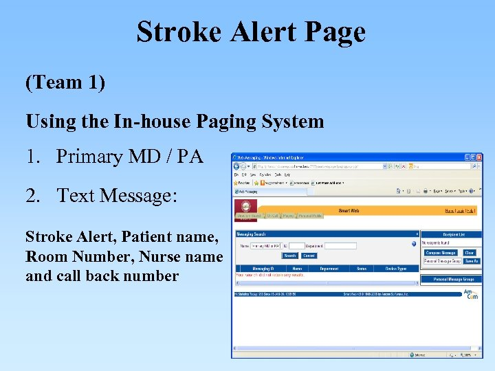 Stroke Alert Page (Team 1) Using the In-house Paging System 1. Primary MD /